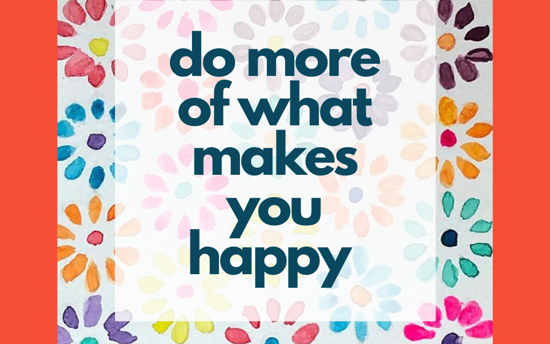 Get What You Want…Get Happy