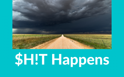 Get What You Want… $H!t Happens